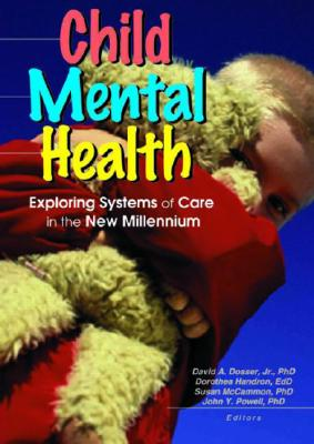 Image for Child Mental Health: Exploring Systems of Care in the New Millennium