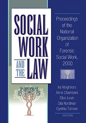 Image for Social Work and the Law: Proceedings of the National Organization of Forensic Social Work, 2000