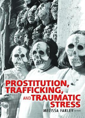 Image for Prostitution, Trafficking, and Traumatic Stress (Journal of Trauma Practice)