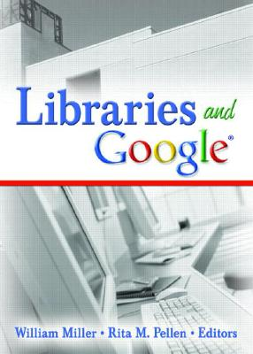 Image for Libraries and Google (Internet Reference Services Quarterly)