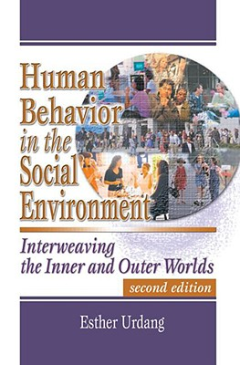 Image for Human Behavior in the Social Environment: Interweaving the Inner and Outer Worlds (Social Work Practice in Action) 2nd Edition