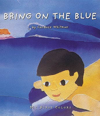 Image for Bring on the Blue (My First Colors Series)