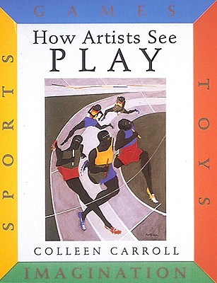 Image for How Artists See Play: Sports Games Toys Imagination
