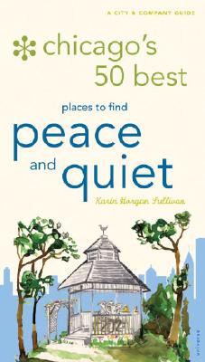 Image for Chicago's 50 Best Places to Find Peace and Quiet