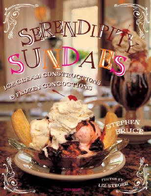 Image for Serendipity Sundaes: Ice Cream Constructions and Frozen Concoctions