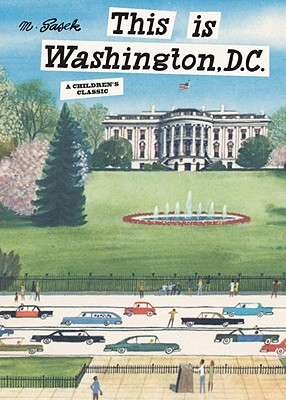 This is Washington, D.C.: A Children's Classic (This Is...travel), Miroslav Sasek