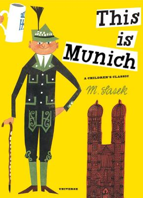 This Is Munich: A Children's Classic (M. Sasek), M. Sasek