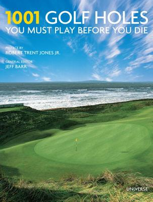 Image for 1001 Golf Holes You Must Play Before You Die: Revised and Updated Edition