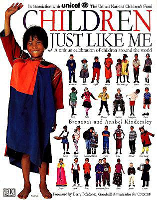 Children Just Like Me (Children Just Like Me), Anabel  Kindersley, Barnabas  Kindersley, Barnabas Kindersley