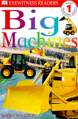 Image for DK Readers: Big Machines (Level 1: Beginning to Read) (DK Readers Level 1)