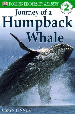 Journey of a Humpback Whale (Dorling Kindersley Readers, Level 2: Beginning to Read Alone), Caryn Jenner