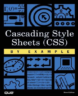 Cascading Style Sheets (CSS) By Example, Callihan, Steve