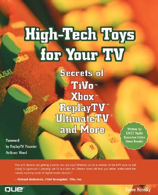 High-Tech Toys for Your TV: Secrets of TiVo, Xbox, ReplayTV, UltimateTV and More, Kovsky, Steve