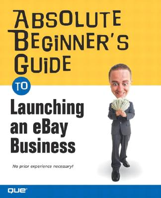 Image for Absolute Beginner's Guide to Launching an eBay Business