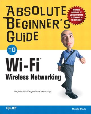 Image for Absolute Beginner's Guide to Wi-Fi Wireless Networking