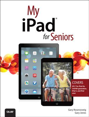 My iPad for Seniors (covers iOS 7 on iPad Air, iPad 3rd and 4th generation, iPad2, and iPad mini), Gary Rosenzweig  (Author), Gary Eugene Jones  (Author)