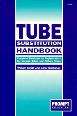 Image for Tube Substitution Handbook: Complete Guide to Replacements for Vacuum Tubes and Picture Tubes