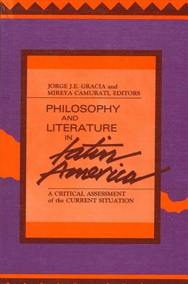 Image for PHILOSOPHY AND LITERATURE IN LATIN AMERICA : A CRITICAL ASSESSMENT OF THE CURRENT SITUATION