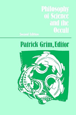 Philosophy of Science and the Occult (Suny Series in Philosophy): Second Edition (Suny Series in Philosophy Suny Series in Animal Behavior), Grim, Patrick