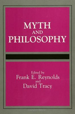 Image for Myth and Philosophy (SUNY series, Toward a Comparative Philosophy of Religions)