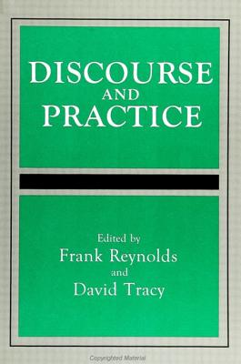 Image for Discourse and Practice (SUNY series, Toward a Comparative Philosophy of Religions)