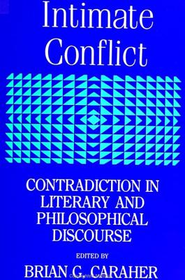 Image for Intimate Conflict: Contradiction in Literary and Philosophical Discourse (SUNY series, The Margins of Literature)