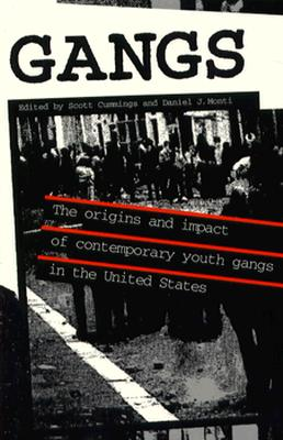 Image for Gangs: The Origins and Impact of Contemporary Youth Gangs in the United States (SUNY Series on Urban Public Policy) (Suny Series in Urban Public Policy)