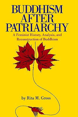 Image for Buddhism After Patriarchy: A Feminist History, Analysis, and Reconstruction of Buddhism