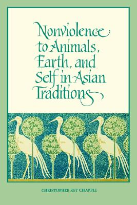 Image for NONVIOLENCE TO ANIMALS, EARTH, AND SELF IN ASIAN TRADITIONS