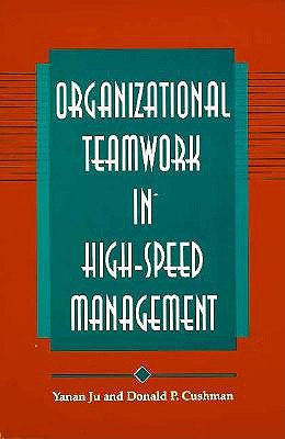 Image for Organizational Teamwork in High-Speed Management (SUNY series, Human Communication Processes)