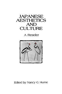 Japanese Aesthetics and Culture (Suny Series in Asian Studies Development) (Suny Series, Asian Studies Development)
