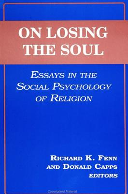 Image for On Losing the Soul: Essays in the Social Psychology of Religion