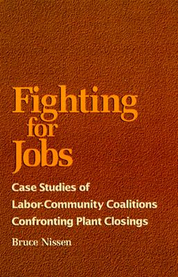 Image for Fighting for Jobs: Case Studies of Labor-Community Coalitions Confron (Suny Series in the Sociology of Work) Signed