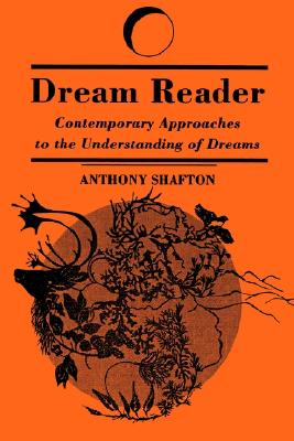 Dream Reader (Suny Series, Dream Studies), Shafton, Anthony
