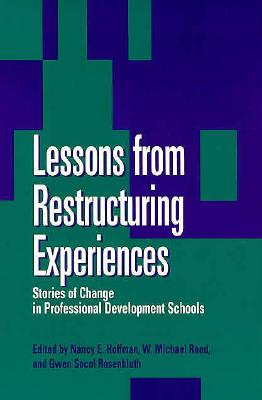 Image for Lessons from Restructuring Experiences: Stories of Change in Professional Development Scho (SUNY series, Restructuring and School Change)