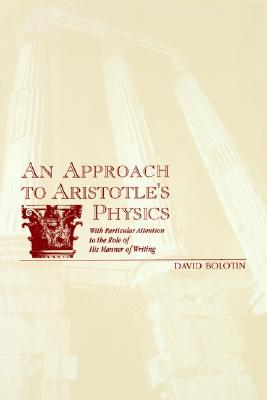An Approach to Aristotle's Physics, David Bolotin