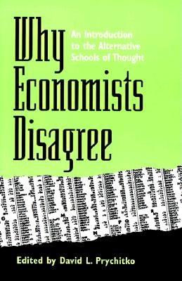 Why Economists Disagree: An Introduction to the Alternative Schools of Thought (Suny Series, Diversity in Contemporary Economics)