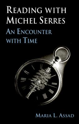 Image for Reading With Michel Serres: An Encounter With Time (SUNY Series, Margins of Literature) (Suny Series, the Margins of Literature)