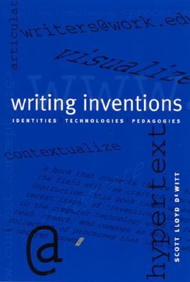 Image for Writing Inventions: Identities, Technologies, Pedagogies