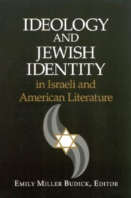 Image for Ideology and Jewish Identity in Israeli and American Literature (SUNY series in Modern Jewish Literature and Culture)