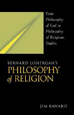 Image for Bernard Lonergan's Philosophy of Religion: From Philosophy of God to Philosophy of Religious Studies