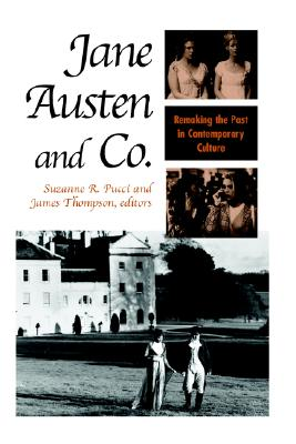 Jane Austen and Co.: Remaking the Past in Contemporary Culture