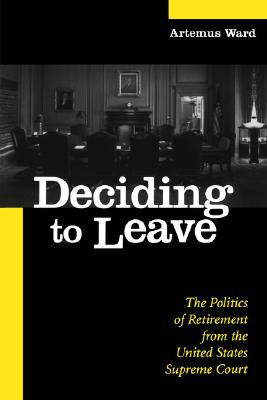 Deciding to Leave (Suny Series in American Constitutionalism), Ward, Artemus