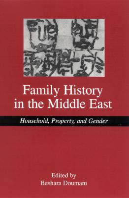 Family History in the Middle East: Household, Property, and Gender