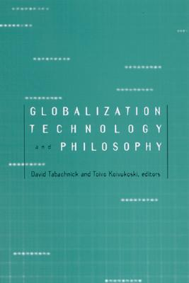 Image for Globalization, Technology, and Philosophy