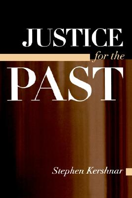 Justice for the Past (SUNY Series in American Constitutionalism), Kershnar, Stephen