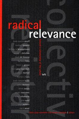 Image for Radical Relevance: Toward a Scholarship of the Whole Left