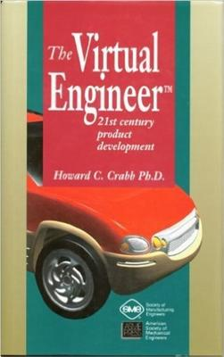 Image for The Virtual Engineer: 21st Century Product Development