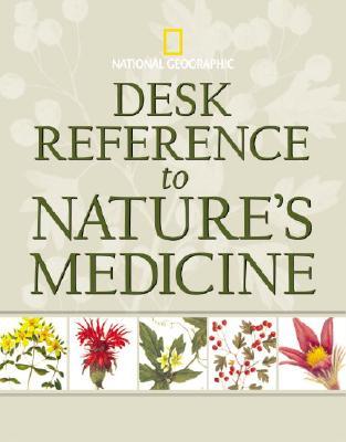 Desk Reference to Nature's Medicine, Steven Foster, Rebecca L. Johnson