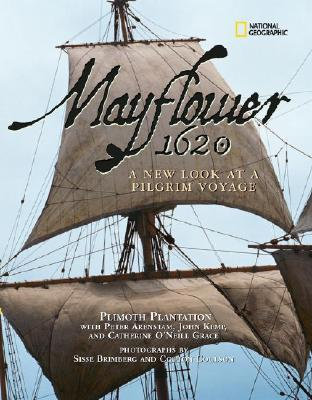 Mayflower 1620: A New Look at a Pilgrim Voyage, Catherine O'Neill Grace; Peter Arenstam; John Kemp; Plimoth Plantation